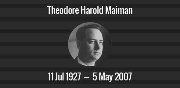 Theodore Harold Maiman Death Anniversary - 5 May 2007