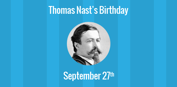 Thomas Nast Birthday - 27 September 1840