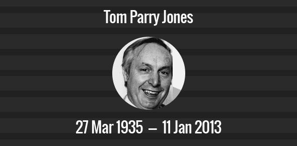 Tom Parry Jones Death Anniversary - 11 January 2013