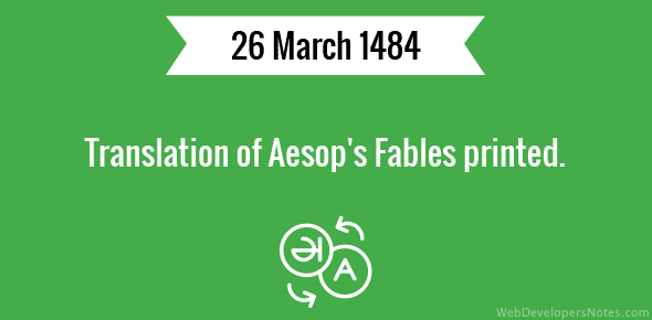 Translation of Aesop's Fables printed.