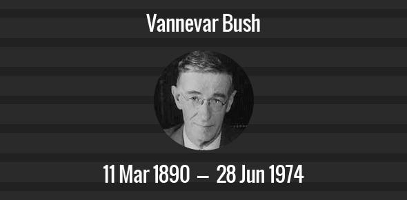 Vannevar Bush Death Anniversary - 28 June 1974