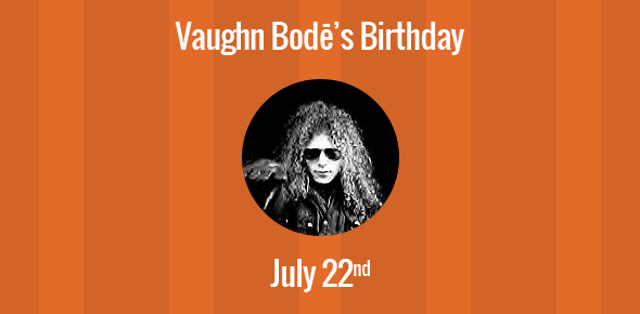 Vaughn Bodē Birthday - 22 July 1941