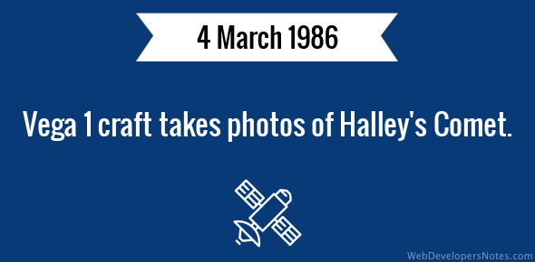 Vega 1 craft takes photos of Halley's Comet.