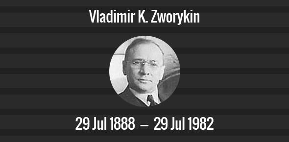 Vladimir K. Zworykin Death Anniversary - 29 July, 1982