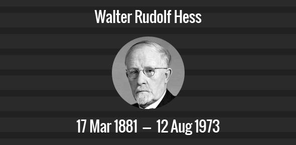 Walter Rudolf Hess Death Anniversary - 12 August 1973