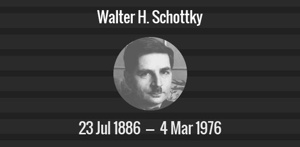 Walter H. Schottky Death Anniversary - 4 March 1976