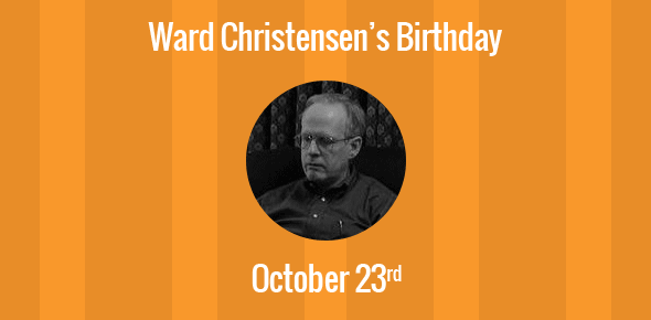 Ward Christensen Birthday - 23 October 1945