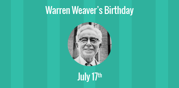 Warren Weaver Birthday - 17 July 1894