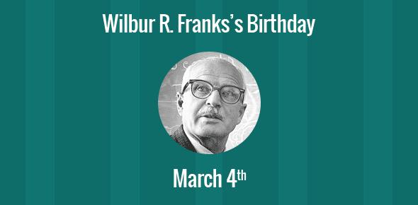 Wilbur R. Franks Birthday - 4 March 1901