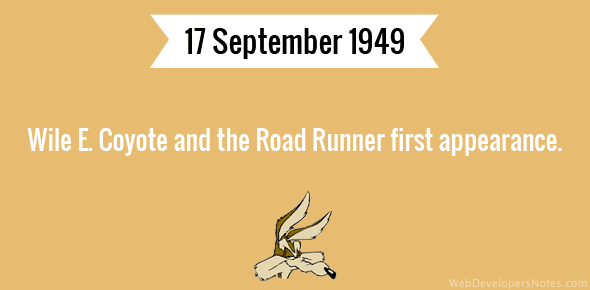 Wile E. Coyote and the Road Runner first appearance.