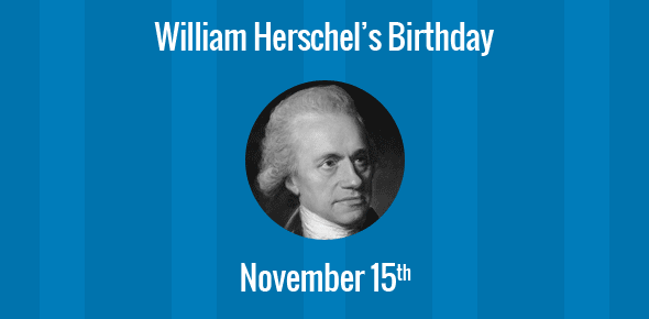 William Herschel Birthday - 15 November 1738