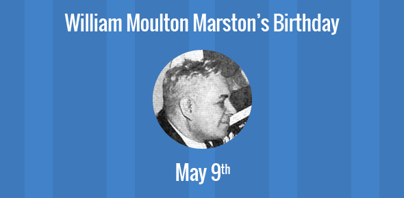 William Moulton Marston Birthday - 9 May 1893