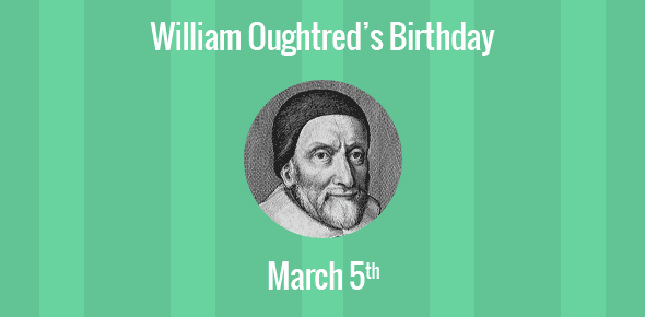 William Oughtred Birthday - 5 March 1574