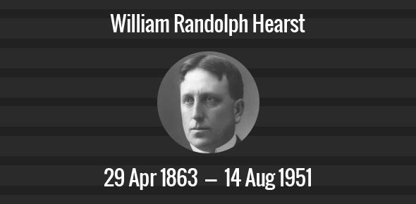 William Randolph Hearst Death Anniversary - 14 August 1951