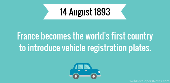France becomes the world's first country to introduce vehicle registration plates.
