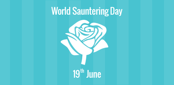 World Sauntering Day - 19 June