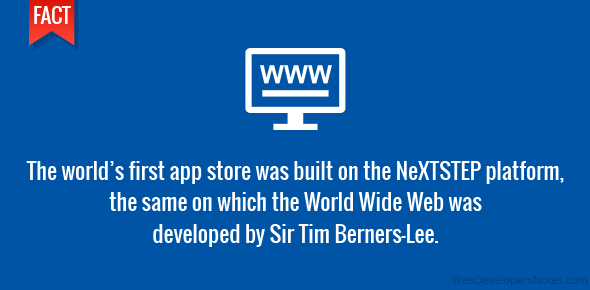 The world's first app store was built on the NeXTSTEP platform, the same on which the World Wide Web was developed by Sir Tim Berners-Lee.