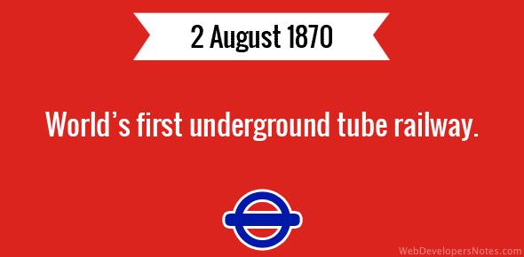World's first underground tube railway