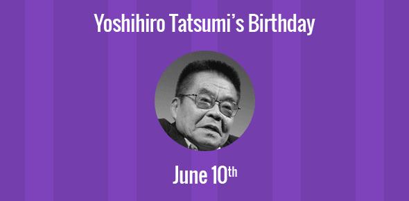 Yoshihiro Tatsumi Birthday - 10 June 1935