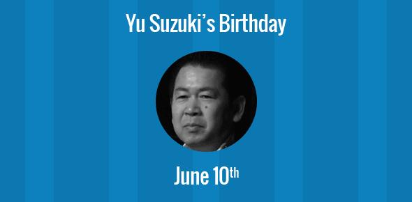 Yu Suzuki Birthday - 10 June 1958